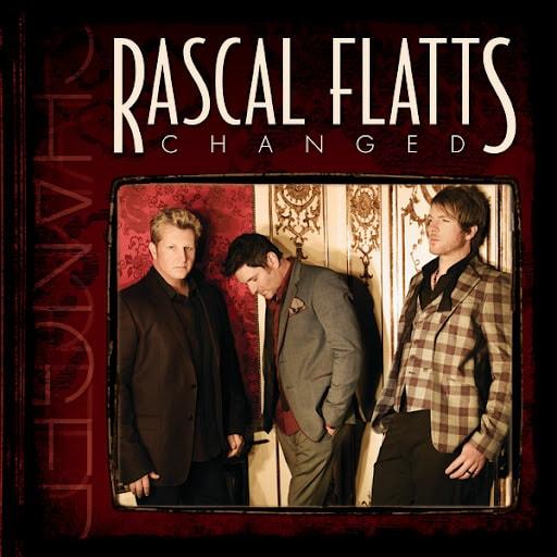 Rascal Flatts' Changed