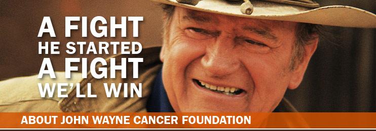John Wayne Cancer Foundation (JWCF)