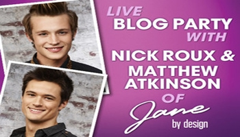 Live twitter Chat with Jane By Design's Stars Nick Roux and Matt Atkinson | July 24