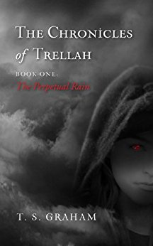 The Chronicles of Trellah, Book One: The Perpetual Rain