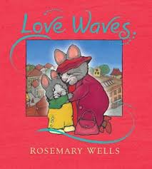 Love Waves midi edition by Rosemary Wells