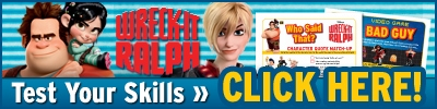 Wreck-It-Ralph Test Your Skills