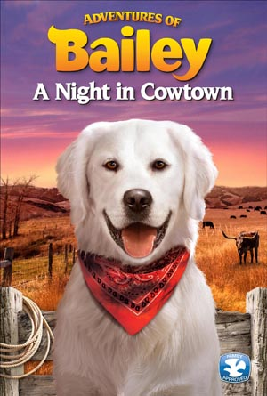 Adventures of Bailey DVD: A Night in Cowtown