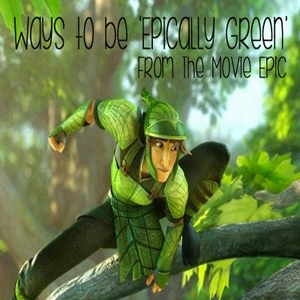Ways to be Epically Green