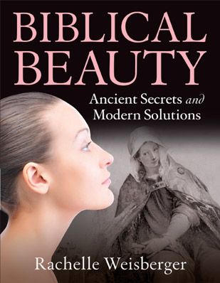 BIBLICAL BEAUTY Ancient Secrets and Modern Solutions