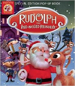 Rudolph The Red-Nosed Reindeer Special Edition Pop-Up Book
