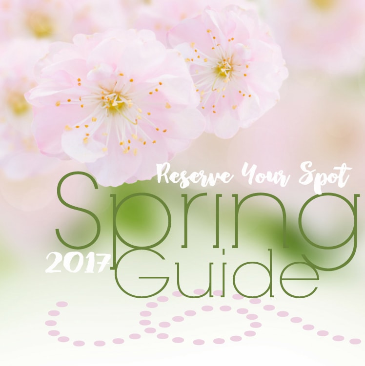 Spring Guide 2017_Reserve Your Spot