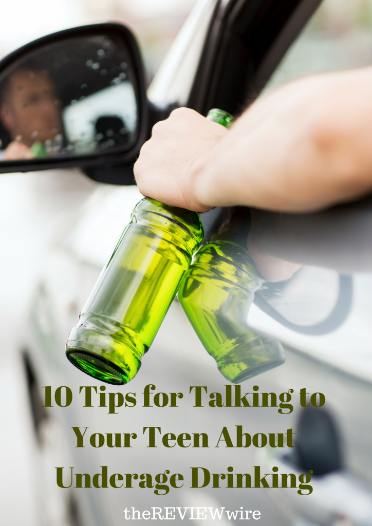 10 Tips on Talking to Your Teen About Underage Drinking: