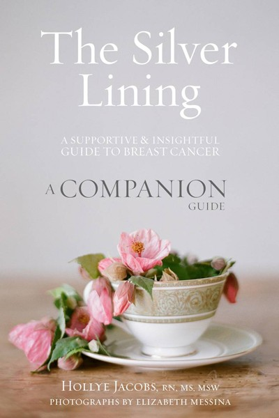 The Silver Lining Companion Guide: A Supportive and Insightful Guide to Breast Cancer
