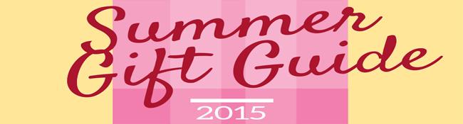 Summer Gift Guide 2015