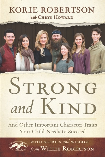 STRONG and KIND: And Other Important Character Traits Your Child Needs to Succeed, by Korie Robertson