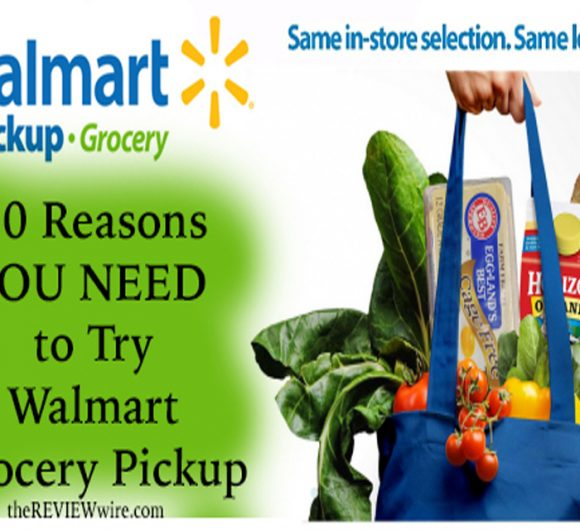 10 Reasons to Try Walmart Grocery Pickup