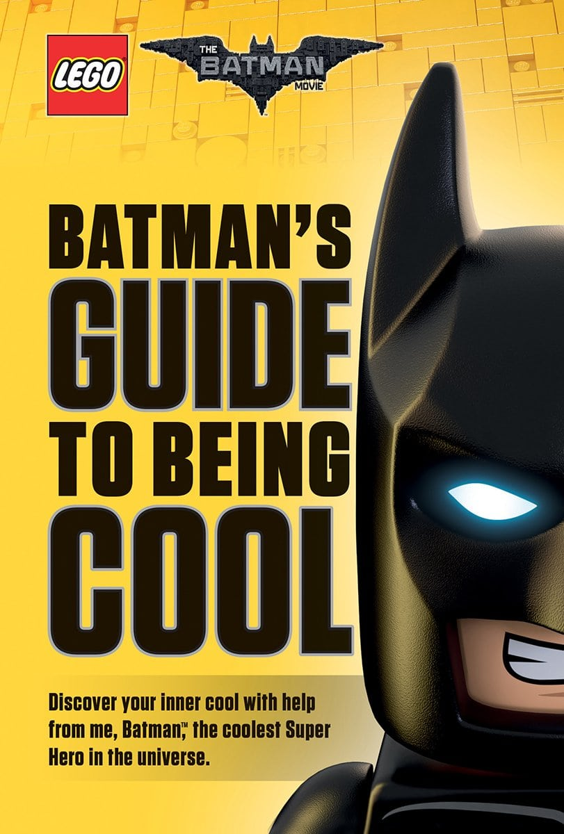 The LEGO Batman Movie Batman's Guide to Being Cool