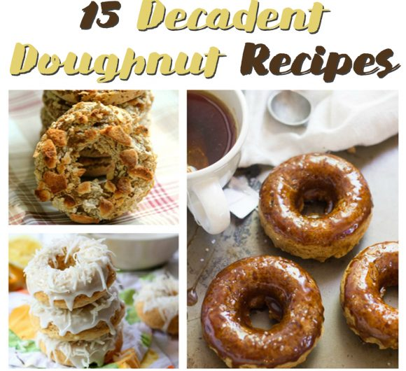 15 Decadent Doughnut Recipes