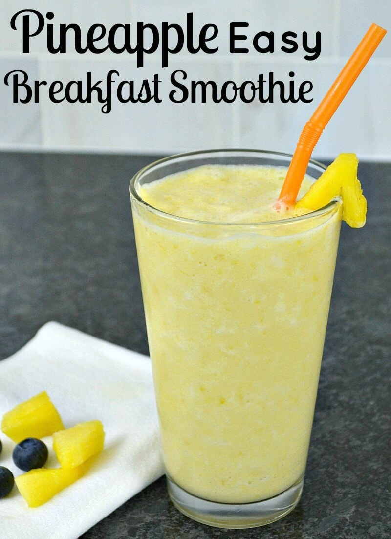 Easy Pineapple Breakfast Smoothie Recipe by Organized 31