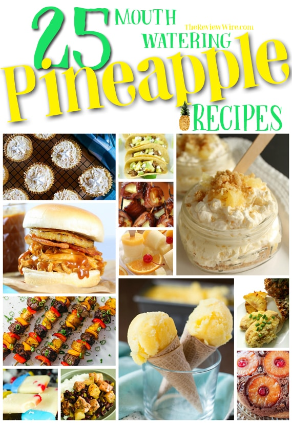 The Review Wire: 25 Mouth-Watering Pineapple Recipes