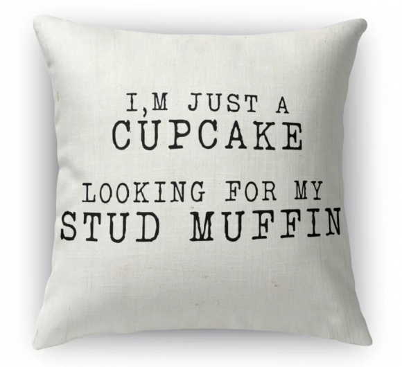 Cupcake Looking for a Stud Muffin Pillow