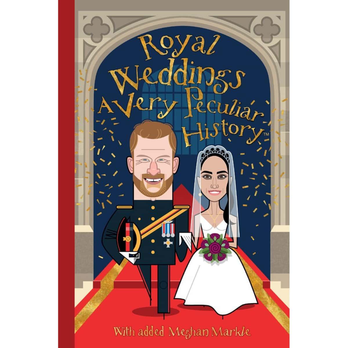 Royal Weddings A Very Peculiar History