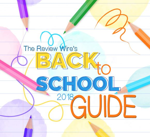 The Review Wire Back to School Guide 2018