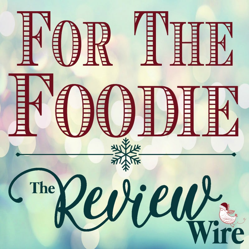 The Review Wire Holiday Guide for the Foodie