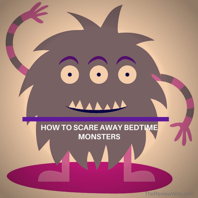 The Review Wire How To Scare Away Bedtime Monsters