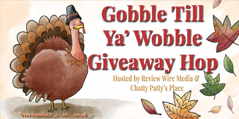 The Review Wire: Gobble Till Ya Wobble Giveaway Hop 2018. Ends 11.16.18