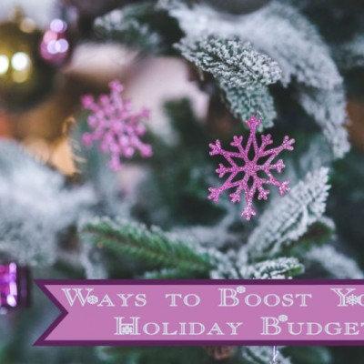 7 Ways to Boost Your Holiday Budget