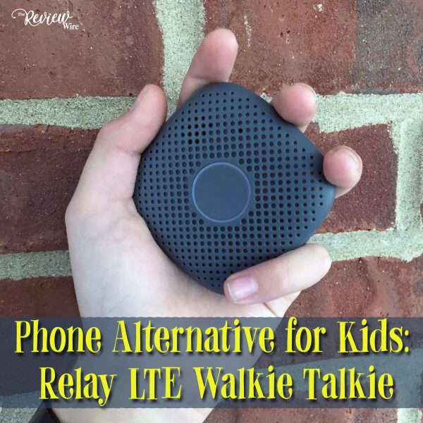 The Review Wire: Phone Alternative for Kids: Relay LTE Walkie Talkie