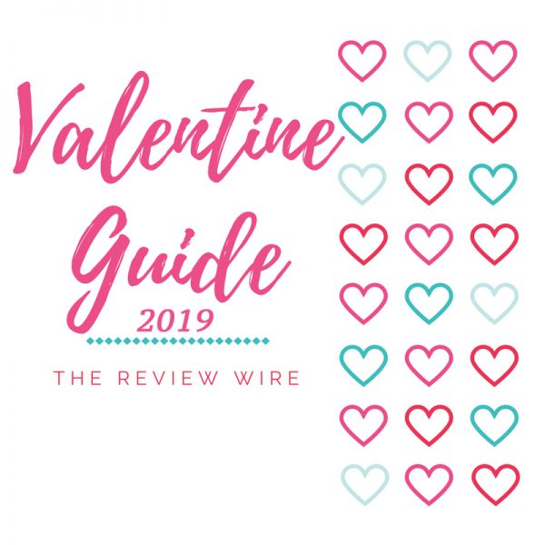 The Review Wire Valentine Guide 2019