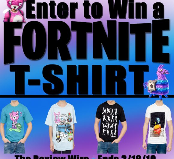 The Review Wire: Fortnite T-shirt Giveaway. Ends 3/18/19