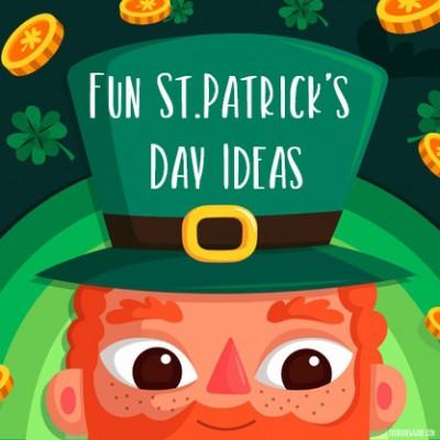 Fun St. Patrick's Day Ideas