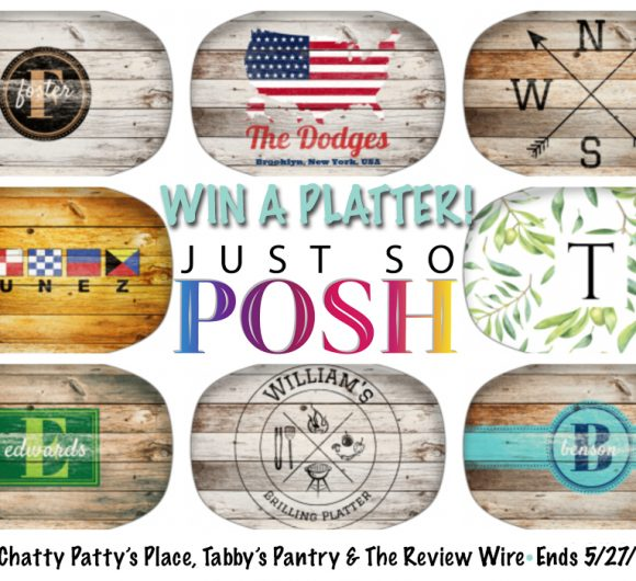 The Review Wire: Just So Posh Platter Giveaway. Ends 5/27/19