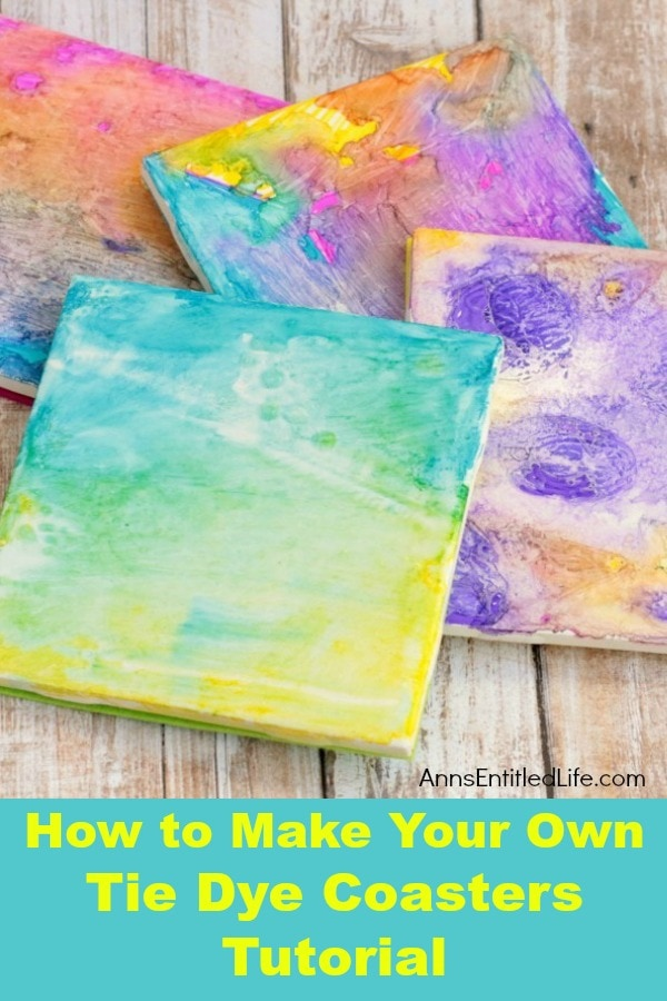 Tie Dye Coasters Tutorial from Ann's Entitled Life