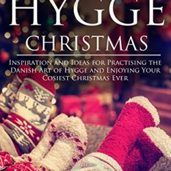 The Review Wire: Make it a Hygge Holiday with these Ideas for a Cozy Christmas - A Hygge Christmas: Inspiration and Ideas for Practising the Danish Art of Hygge and Enjoying Your Cosiest Christmas Ever