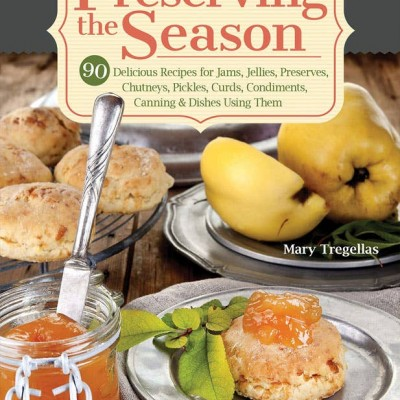 Preserving the Season by Mary Tregellas