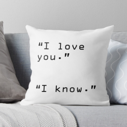 """I Love You"" ""I Know"" Throw Pillow"