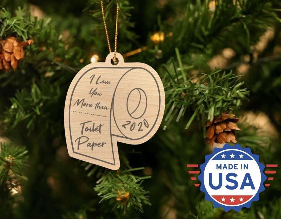 I Love You More Than Toilet Paper Christmas Ornament