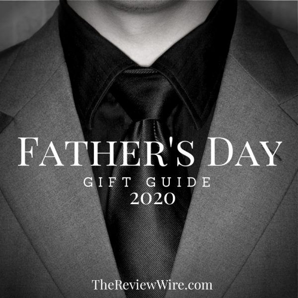 The Review Wire: Father's Day Gift Guide 2020
