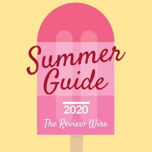 The Review Wire: Summer Guide 2020