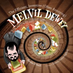 The Review Wire Holiday Gift Guide 2020: The Efficient, Inventive (Often Annoying) Melvil Dewey by Alexis O'Neill