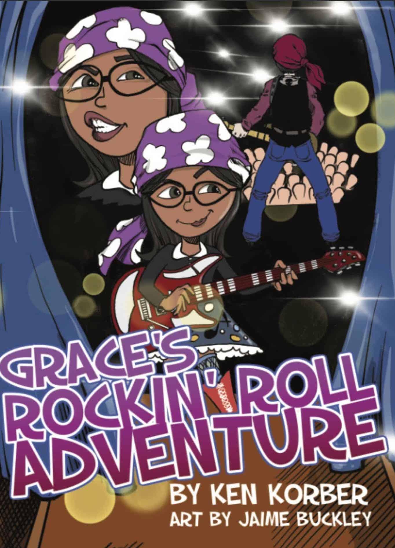 Grace's Rockin' Roll Adventure by Ken Korber