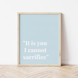 The Review Wire: 27 Bridgerton Gift Ideas Fit for a Queen: It Is You I Cannot Sacrifice Print