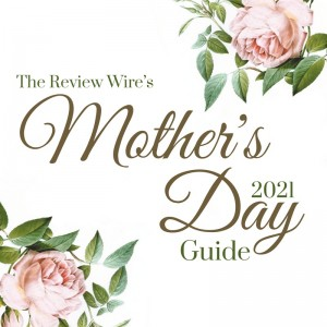 The Review Wire Mother's Day Gift Guide 2021_