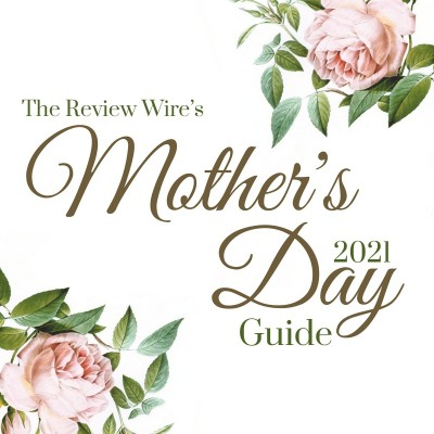 Mother's Day Guide 2021