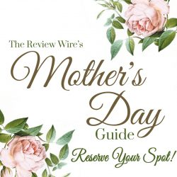 The Review Wire Mother's Day Gift Guide_ Reserve Your Spot