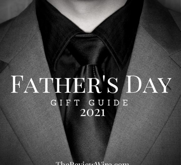 The Review Wire Father's Day Gift Guide 2021