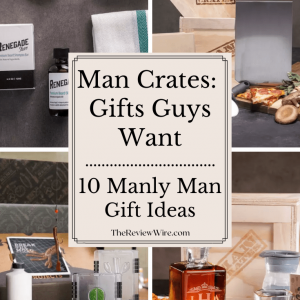 The Review Wire | Man Crates: 10 Manly Man Gift Ideas