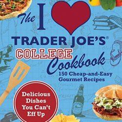 I Love Trader Joe's College Cookbook by Andrea Lynn