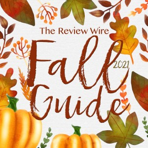 The Review Wire Fall Guide 2021