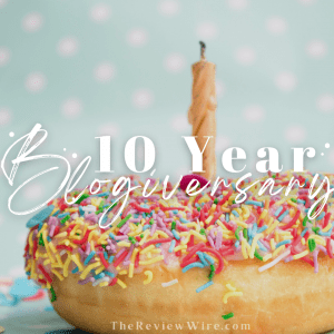 The Review Wire Ten Year Blogiversary